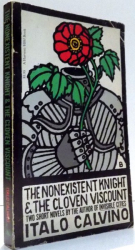 THE NONEXISTENT KNIGHT & THE CLOVEN VISCOUNT by ITALO CALVINO , 1977
