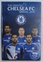 THE OFFICIAL CHELSEA FC  ANNUAL 2016 by DAVID ANTILL ...DOMINIC BLISS , 2016
