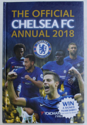 THE OFFICIAL CHELSEA FC  ANNUAL 2018 by DAVID ANTILL ...DOMINIC BLISS , 2017
