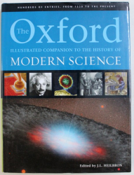 THE OXFORD ILUSTRATED COMPANION TO THE HISTORY OF MODERN SCIENCE by  J. L. HEILBRON , 2008