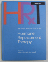 THE PRESCRIBER ' S GUIDE TO , HORMONE REPLACEMENT THERAPY , edited by MALCOLM WHITEHEAD , 1998