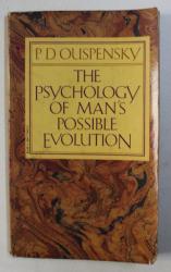 THE PSYCHOLOGY OF MAN 'S POSSIBLE EVOLUTION by P.D. OUSPENSKY , 1974 , PREZINTA SUBLINERI CU CREIONUL *