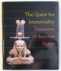 THE QUEST FOR IMMORTALITY , TREASURES OF ANCIENT EGYPT , 2002