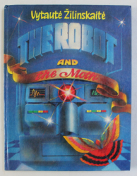 THE ROBOT AND THE MOTH TALES by VYTAUTE ZILINSKAITE , illustrated by ALLA VLASOVA , 1985