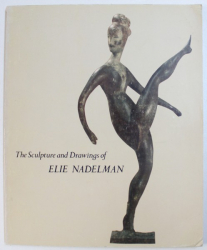 THE SCULPTURE AND DRAWINGS OF by ELIE NADELMAN , 1975
