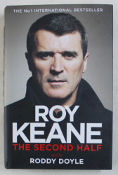 THE SECOND HALF by ROY KEANE with RODDDY DOYLE , 2014