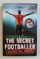 THE SECRET FOOTBALLER  -  ACCES ALL AREAS , 2015