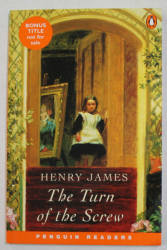 THE TURN OF THE SCREW by HENRY JAMES , retold by CHERRY GILCHRIST , LEVEL 3 , 2006