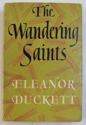 THE WANDERING SAINTS by ELEANOR DUCKETT , 1960