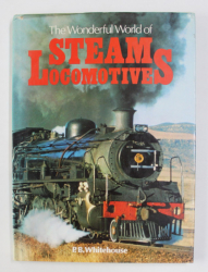 THE WONDERFUL WORLD OF STEAM LOCOMOTIVES by P.B. WHITEHOUSE , 1981