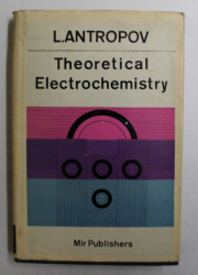 THEORETICAL ELECTROCHEMISTRY by L. ANTROPOV , 1977