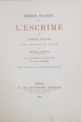 THEORIE PRATIQUE DE L'ESCRIME par CAMILLE PREVOST - PARIS, 1886