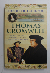 THOMAS CROMWELL by ROBERT HUTCHINSON , 2008