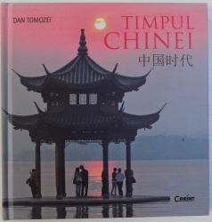 TIMPUL CHINEI de DAN TOMOZEI ,  ALBUM DE FOTOGRAFIE , 2018