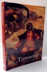 TINTORETTO, TRADITION AND IDENTITY by TOM NICHOLAS , 1999