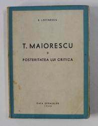 TITU MAIORESCU SI POSTERITATEA LUI CRITICA de E. LOVINESCU , 1943