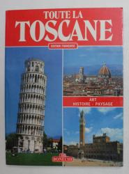 TOUTE LA TOSCANE - EDITION FRANCASIE , 1988