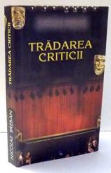 TRADAREA CRITICII de NICOLAE BREBAN , 2009 DEDICATIE*