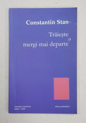 TRAIESTE SI MERGI MAI DEPARTE de CONSTANTIN STAN , 2009