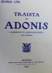 TRAISTA LUI ADONIS , SCRISORI DE PE LUMEA CEA L'ALTA POEM FANTASTIC de GEORGE CAIR , 1916