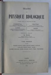 TRAITE DE PHYSIQUE BIOLOGIQUE par D' ARSONVAL ...MAREY , TOME PREMIER , 1901
