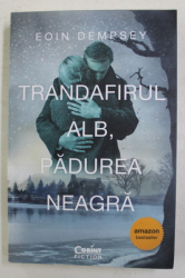 TRANDAFIRUL ALB , PADUREA NEAGRA de EOIN DEMPSEY , 2021