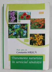 TRATAMENTE NATURISTE IN SERVICUL SANATATII de Prof. univ . dr. CONSTANTIN MILICA , 2007