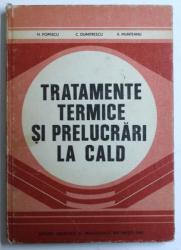 TRATAMENTE TERMICE SI PRELUCRARI LA CALD de N . POPESCU ...A . MUNTEANU , 1983