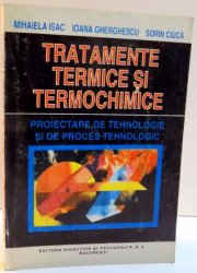 TRATAMENTE TERMICE SI TERMOCHIMICE de MIHAIELA ISAC ... SORIN CIUCA , 1996