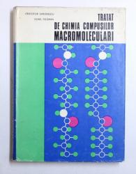 TRATAT DE CHIMIA COMPUSILOR MACROMOLECULARI, VOL. II  de CRISTOFOR SIMIONESCU si DOREL FELDMAN , 1974
