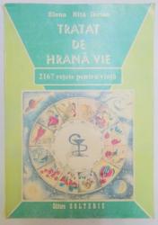 TRATAT DE HRANA VIE , 2167 RETETE PENTRU VIATA de ELENA NITA IBRIAN , 1995