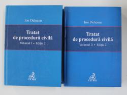 TRATAT DE  PROCEDURA  CIVILA de ION DELEANU , VOLUMELE I - II , EDITIA 2 , 2007