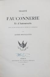 Tratat de vanatoare cu soim si alte pasari de prada de Alfred Belvallette - Evreux, 1903