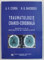 TRAUMATOLOGIE CRANIO - CEREBRALA de A. V . CIUREA si H. B . DAVIDESCU , 2007