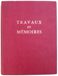 TRAVAUX ET MEMOIRES , VOL. I , 1965