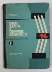 TURBINE HIDRAULICE SI ECHIPAMENTE HIDROENERGETICE , VOLUMUL II de DORIN PAVEL si STEFAN ZAREA , 1968