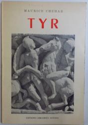 TYR - HISTOIRE, TOPOGRAPHIE , FOUILLES par MAURICE CHEHAB
