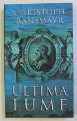 ULTIMA LUME de CHRISTOPH RANSMAYR , 2008
