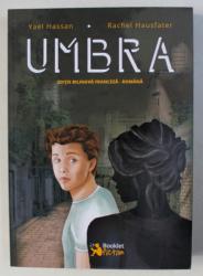 UMBRA de YAEL HASSAN si RACHEL HAUSFATER , EDITIE BILINGVA FRANCEZA - ROMANA , 2017