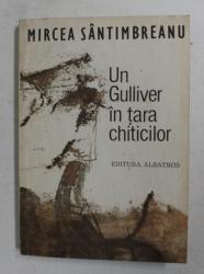 UN GULLIVER IN TARA CHITICILOR de MIRCEA SANTIMBREANU , 1983 , DEDICATIE*