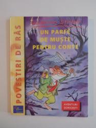 UN PARFE DE MUSTE PENTRU CONTE de GERONIMO STILTON , 2003