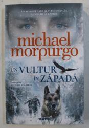 UN VULTUR IN ZAPADA de MICHAEL MORPURGO , ilustratii de MICHAEL FOREMAN , 2018