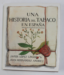 UNA HISTORIA DEL TABACO EN ESPANA de JAVIER LOPEZ LINAGE and JUAN HERNANDEZ ANDREU , 1980