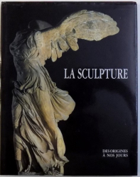 UNE HISTOIRE DE LA SCULPTURE - DES ORIGINES A NOS JOURS de WOLF STADLER, 1996