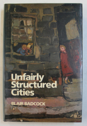 UNFAIRLY STRUCTURED SITIES by BLAIR BADCOCK ,1984