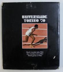 UNIVERSIADE TORINO ' 70 - WORLD GAMES OF FISU , EDITIE IN ITALIANA - FRANCEZA - ENGLEZA , 1970