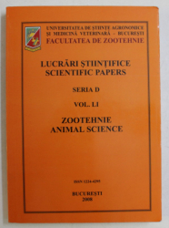 UNIVERSITATEA DE STIINTE AGRONOMICE SI MEDICINA VETERINARA , FACULTATEA DE ZOOTEHNIE , LUCRARI STIINTIFICE , ZOOTEHNIE , SERIA D , VOLUMUL 51 , 2008 *EDITIE BILINGVA