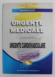 URGENTE MEDICALE , VOLUMUL I - URGENTE CARDIOVASCULARE de IOAN AXENTE GUTIU , NOTE DE CURS , 2003