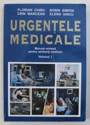 URGENTELE MEDICALE  - MANUAL - SINTEZA PENTRU ASISTENTII MEDICALI , VOLUMUL I de FLORIAN CHIRU ...ELENA IANCU , 2003