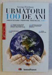 URMATORII 100 DE ANI - PREVIZIUNI PENTRU SECOLUL XXI de GEORGE FRIEDMAN , 2009